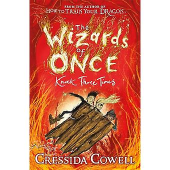 Wizards of Once Knock Three Times by Cressida Cowell