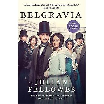 Julian Fellowes's Belgravia - Now a major TV series - from the creator