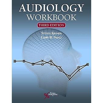 Audiology Workbook by Steven Kramer - 9781597569699 Book