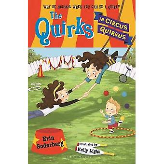 The Quirks in Circus Quirkus by Erin Soderberg - 9781619636637 Book