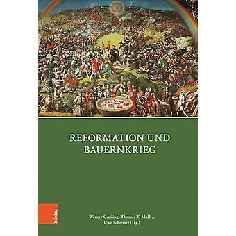 Reformation und Bauernkrieg by Werner Greiling - 9783412511678 Book