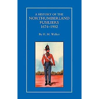 History of the Northumberland Fusiliers 1674-1902 by H.M. Walker - 97