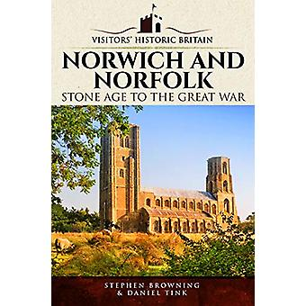Visitors' Historic Britain - Norwich and Norfolk - Bronze Age to Victor