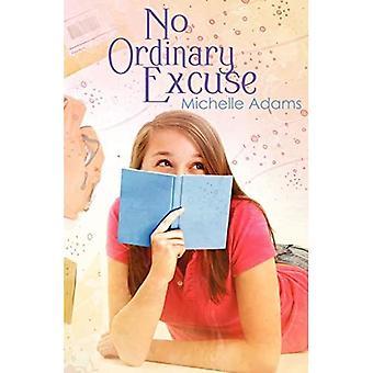 No Ordinary Excuse