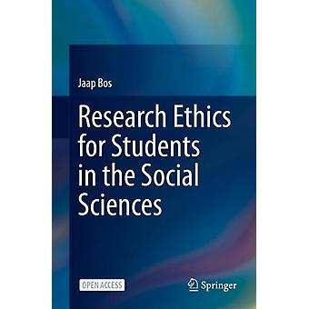 Research Ethics for Students in the Social Sciences by Bos & Jaap