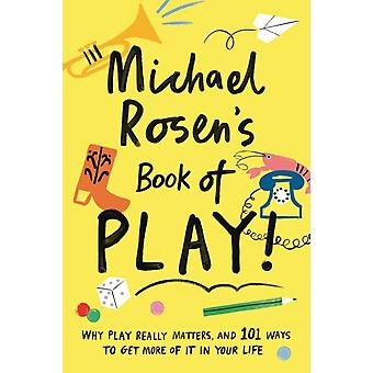 Michael Rosens Book of Play by Rosen & Michael