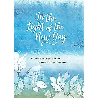 I lyset af den nye dag: Daglige overvejelser om at finde dit formål