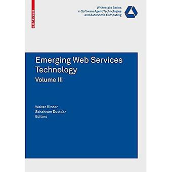 Emerging Web Services Technology: v. 3 (Whitestein Series in Software Agent Technologies and Autonomic Computing)