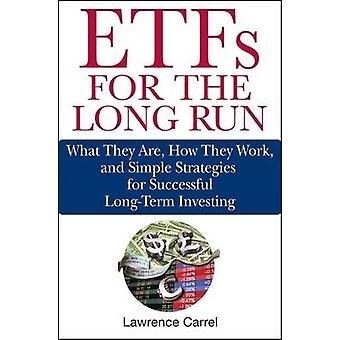 ETFs for the Long Run by Lawrence Carrel