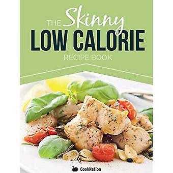 The Skinny Low Calorie Meal Recipe Book Great Tasting, Simple & Healthy Meals Under 300, 400 & 500 Calories. Perfect for Any Calorie Controlled Diet