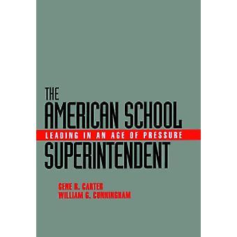 American School Superintendent - Johtaa paineen aikakaudella
