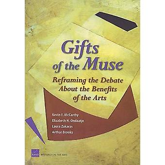 Gifts of the Muse - Reframing the Debate About the Benefits of the Art