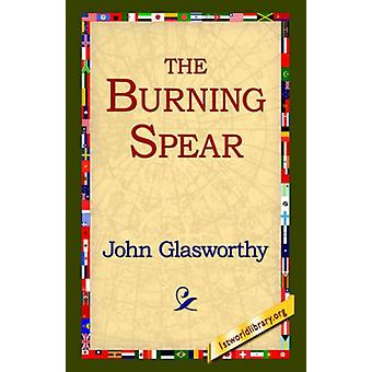 The Burning Spear by John Glasworthy - 9781421809663 Book