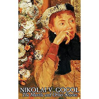 The Mantle and Other Stories by Nikolai Gogol - Fiction - Classics -