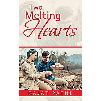 Two Melting Hearts by Rajat Patni - 9781482872385 Book