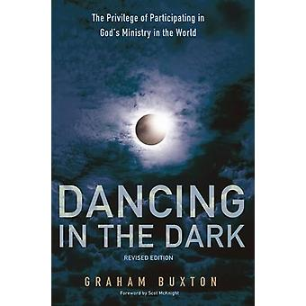 Dancing in the Dark - Revised Edition by Graham Buxton - 978149822116