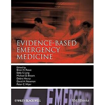 EvidenceBased Emergency Medicine by Brian RoweEddy S. LangMichael D. BrownDebra HouryDavid H. NewmanPeter C. Wyer
