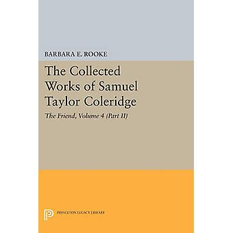 The Collected Works of Samuel Taylor Coleridge - Volume 4 - The Friend