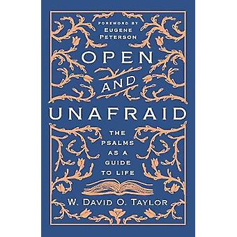 Open and Unafraid v The Psalms as a Guide to Life