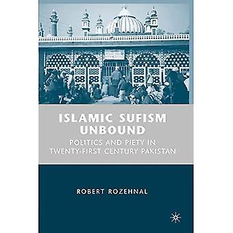 Islamic Sufism Unbound: Politics and Piety in Twenty-First Century Pakistan