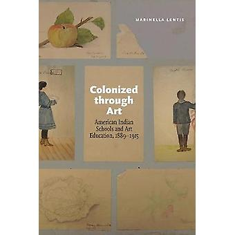 Colonized Through Art
