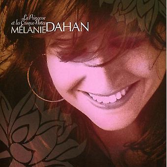 Melanie Dahan - La Princesse Et Les Croque-Notes [CD] USA import