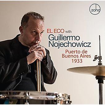 Nojechowicz, Guillermo / El Eco - Puerto De Buenos Aires 1933 [CD] USA import