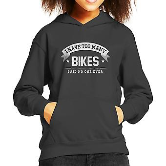 I Have Too Many Bikes Said No One Ever Kid's Hooded Sweatshirt