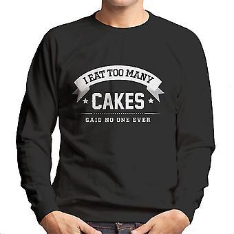 Esse ich zu viele Kuchen gesagt keine eine jemals Herren Sweatshirt