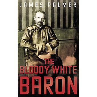 Den blodige hvit Baron (hoved) av James Palmer - 9780571230242 bok