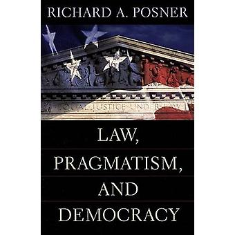 Law - Pragmatism and Democracy by Richard A. Posner - 9780674018495 B