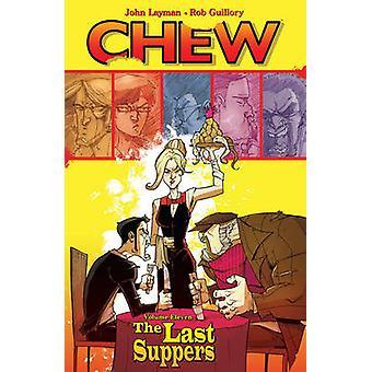 Chew - las últimas cenas - volumen 11 por Rob Guillory - John laico - 978