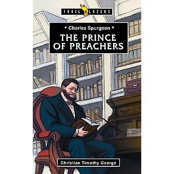 Charles Spurgeon - Prince des prêcheurs par Christian George - 978178191