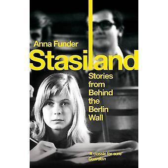 Stasiland - histoires derrière le mur de Berlin par Anna Funder - 97818