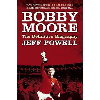 Bobby Moore - den definitiva biografin av Jeff Powell - 9781849547390