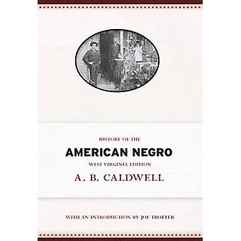 History of the American Negro by A. B. Caldwell - Joe Trotter - 97819