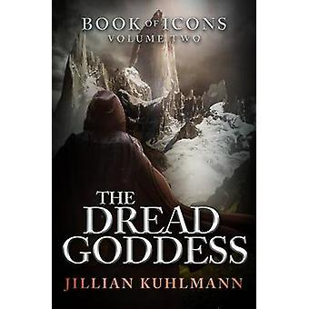 The Dread Goddess by Jillian Kuhlmann - 9781682303474 Book