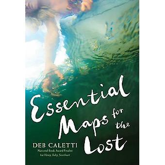 Wesentlichen Karten für die verlorenen durch Deb Caletti - 9781481415170 Buch
