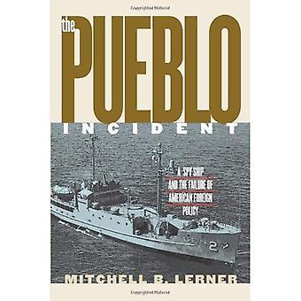 Pueblo incidenten: Spion fartyg och misslyckandet av amerikansk utrikespolitik
