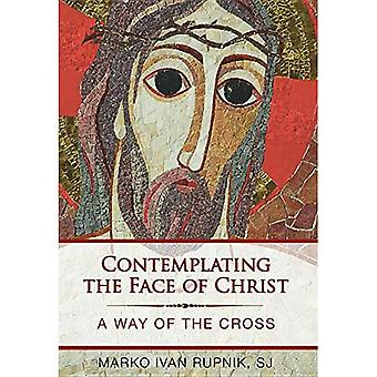 Contemplating the Face of Christ: A Way of the Cross