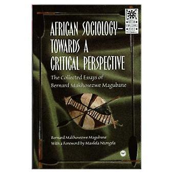 Afryki socjologii - do krytycznego spojrzenia: zebrane eseje Bernard Makhosezwe Magubane