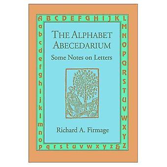 The Alphabet Abecedarium: Some Notes on Letters