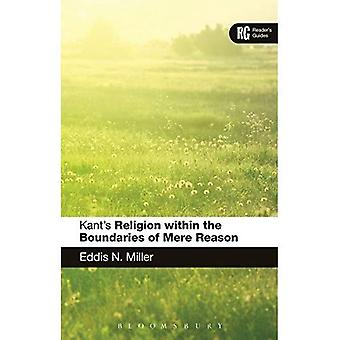 Kant's 'Religion within the Boundaries of Mere Reason' (A Reader's Guides)