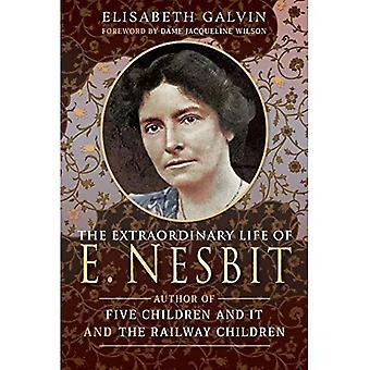 The Extraordinary Life of E Nesbit