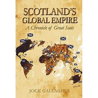 Skottlands Global Empire: en krönika om fantastiska skottar