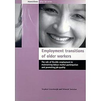 Übergänge der Beschäftigung älterer Arbeitnehmer: die Rolle der Flexible Beschäftigung bei der Erhaltung der Erwerbsbeteiligung und Förderung der Qualität der Arbeitsplätze