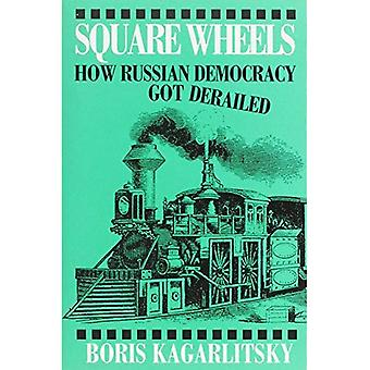 Square Wheels: How Russian Democracy Got Derailed
