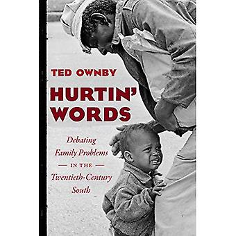 Hurtin' Words: Family Problems in the Twentieth-Century South (New� Directions in Southern Studies)
