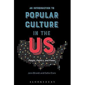 An Introduction to Popular Culture in the Us: People,� Politics, and Power