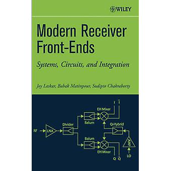 Modern Receiver FrontEnds Systems Circuits and Integration by Laskar & Joy
